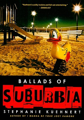 Ballads of Suburbia By Kuehnert, Stephanie